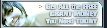 Get ALL the FREE GRANT MONEY You Need TODAY!